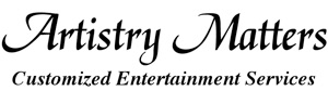 Artistry Matters Customized Entertainment Services